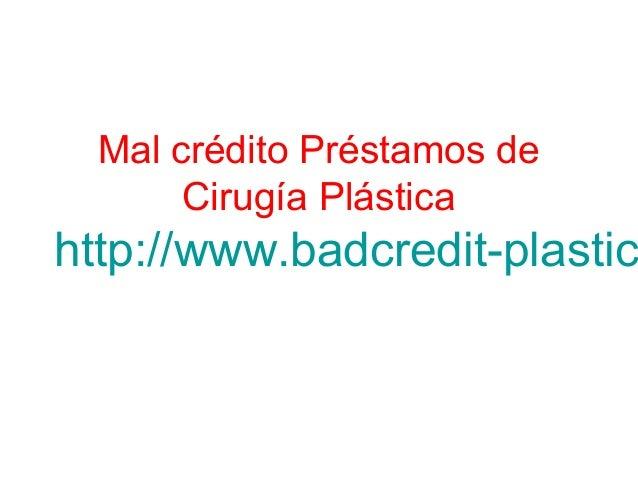 Mal crédito Préstamos de Cirugía Plástica http://www.badcredit-plastic