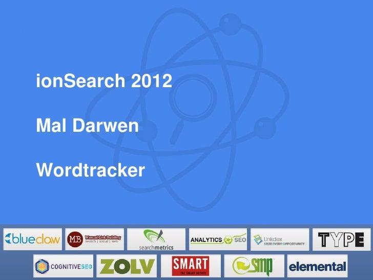 ionSearch 2012Mal DarwenWordtracker