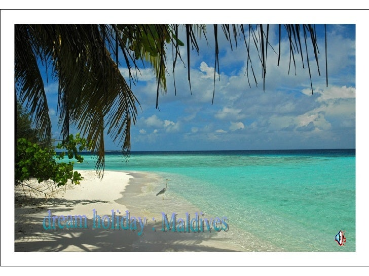 dream holiday : Maldives