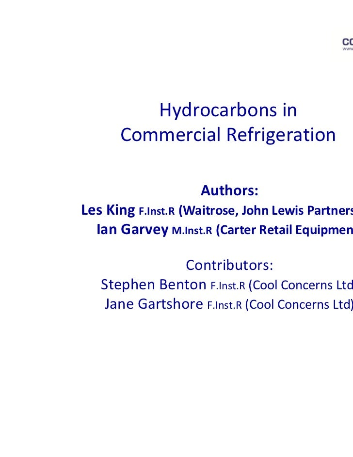 Hydrocarbons in      Commercial Refrigeration                    Authors:Les King F.Inst.R (Waitrose, John Lewis Partnersh...
