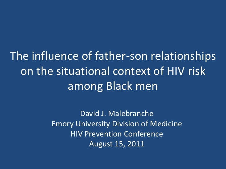 The influence of father-son relationships on the situational context of HIV risk among Black men