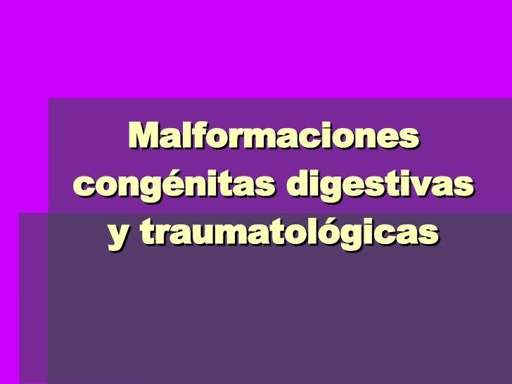 Malformaciones congénitas digestivas y traumatológicas
