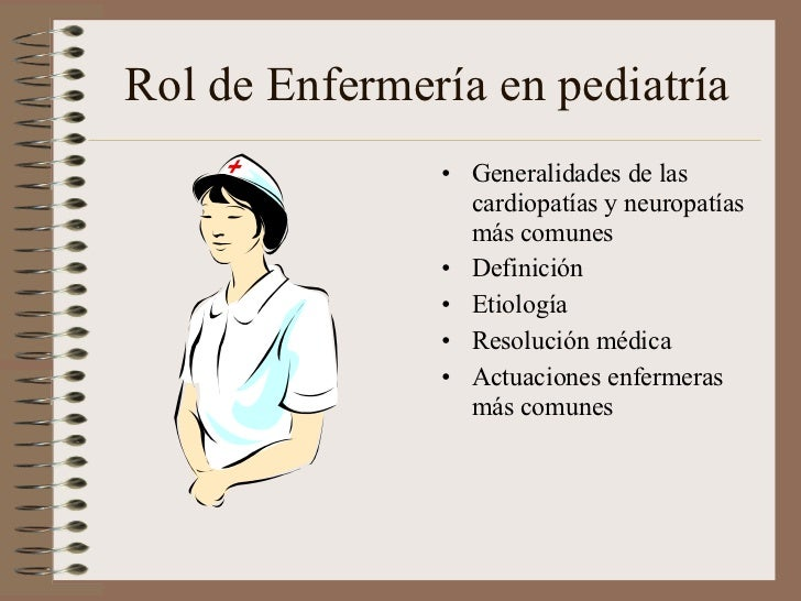 Rol de Enfermería en pediatría <ul><li>Generalidades de las cardiopatías y neuropatías más comunes </li></ul><ul><li>Defin...