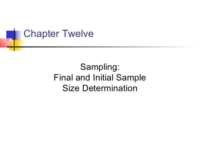 Chapter Twelve             Sampling:      Final and Initial Sample        Size Determination