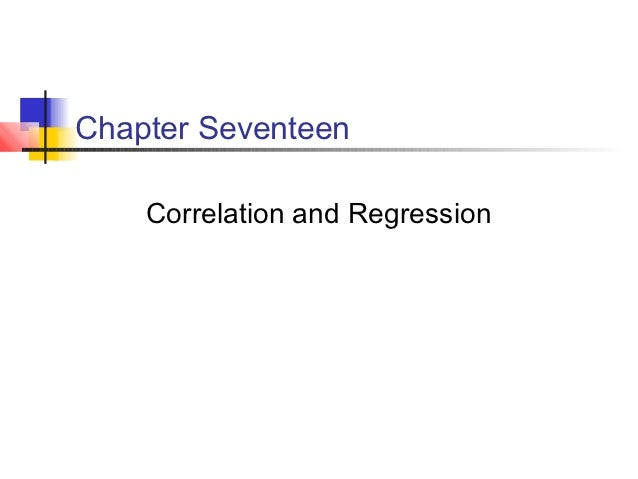 Chapter Seventeen    Correlation and Regression