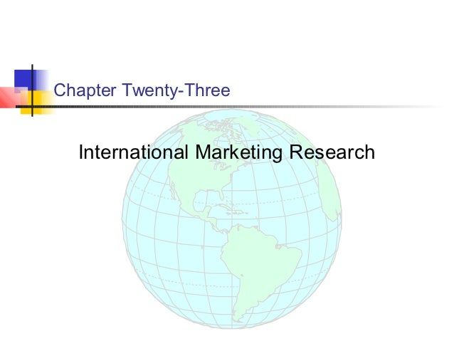 Chapter Twenty-Three  International Marketing Research