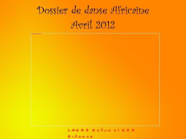 Dossier de danse Africaine                                            Avril 2012file:///mnt/temp/oo/Pictures/Blackberry/IM...