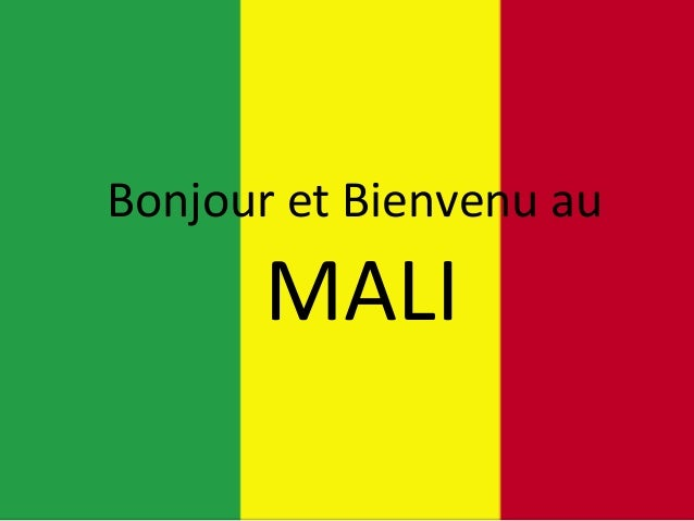 Bonjour et Bienvenu au      MALI