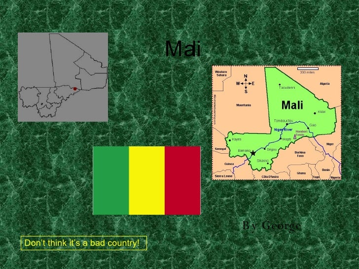 Mali By George  Don't think it's a bad country!