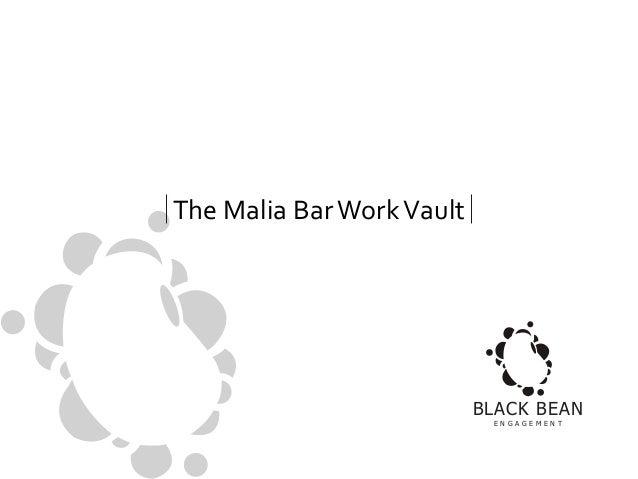 The Malia Bar Work Vault  BLACK BEAN E N G A G E M E N T