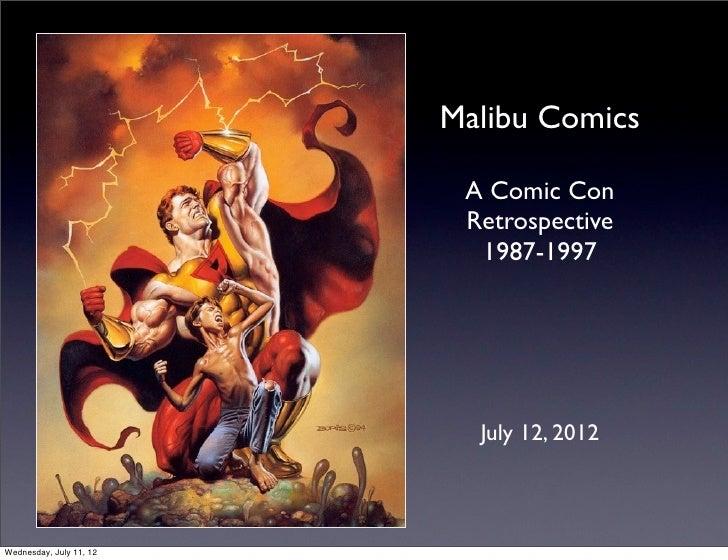 Malibu Comics                          A Comic Con                          Retrospective                           1987-1...