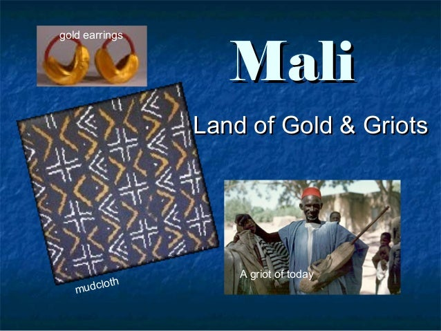 MaliMaliLand of Gold & GriotsLand of Gold & GriotsA griot of todaygold earringsmudcloth
