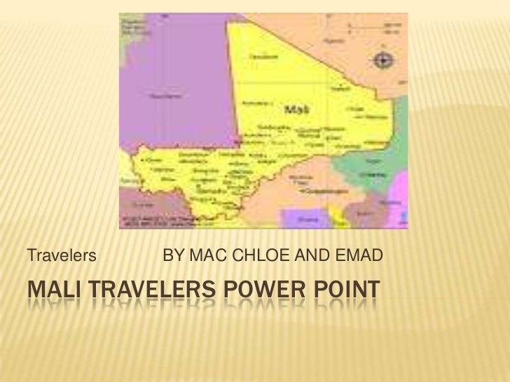 Travelers   BY MAC CHLOE AND EMADMALI TRAVELERS POWER POINT