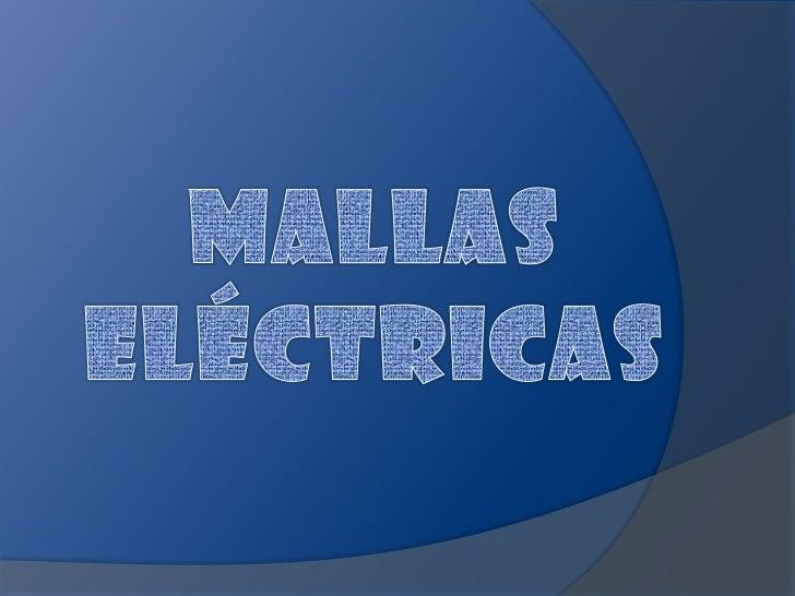 Mallas Eléctricas<br />