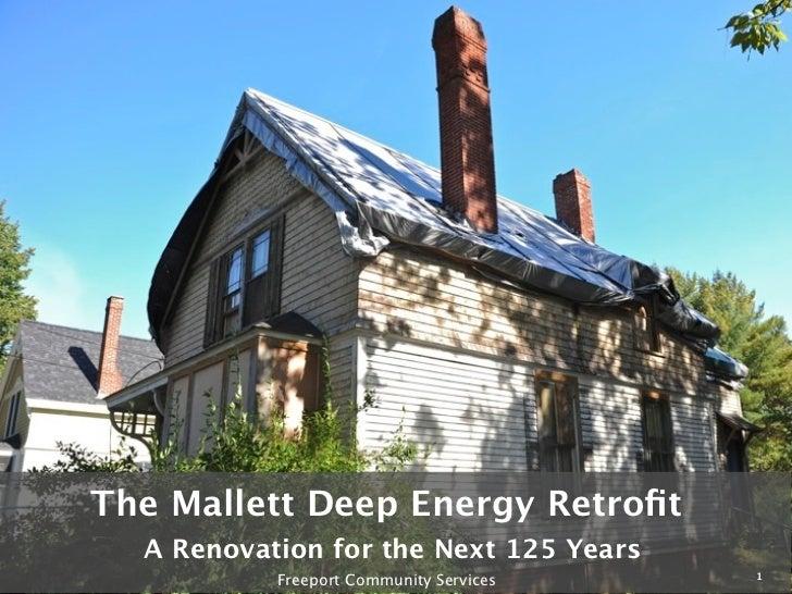 Mallett Deep Energy Retrofit Presentation