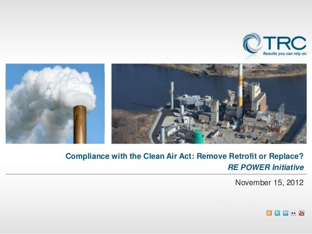 Compliance with the Clean Air Act: Remove, Retrofit or Replace
