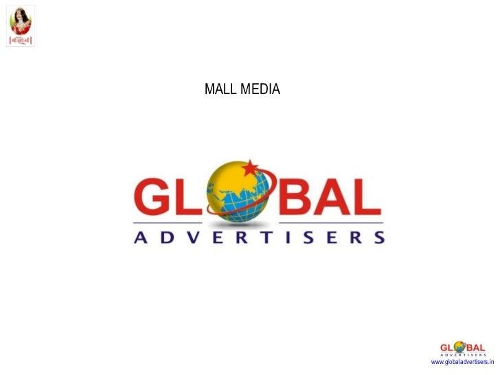 MALL MEDIA www.globaladvertisers.in