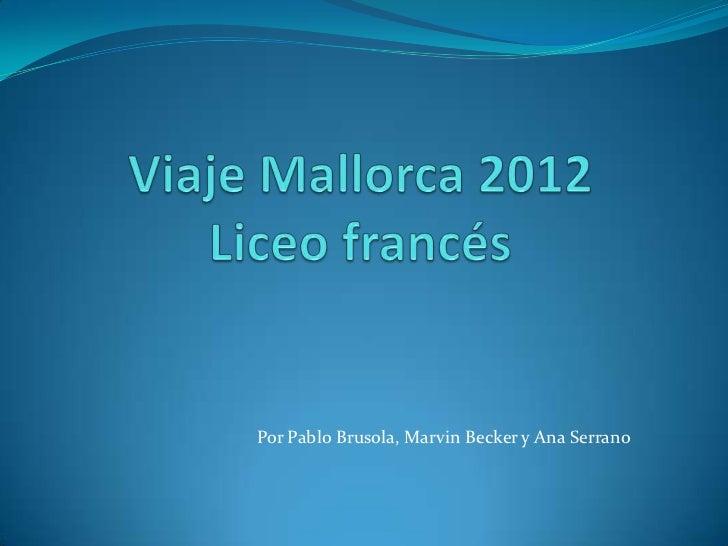 Por Pablo Brusola, Marvin Becker y Ana Serrano