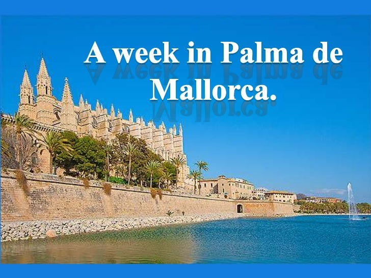 A week in Palma de Mallorca.<br />