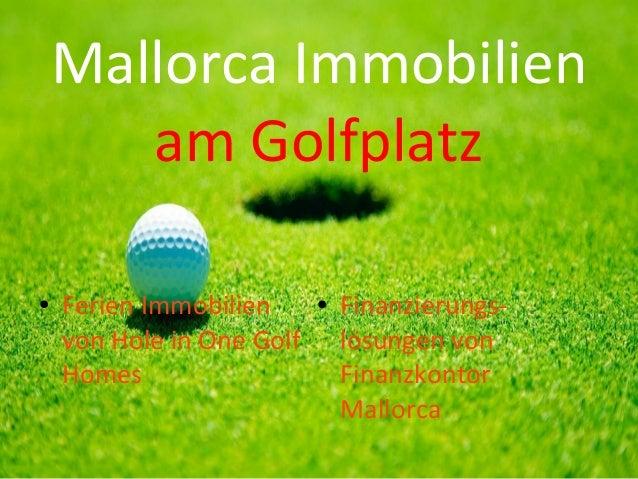 Mallorca Immobilien am Golfplatz ●  Ferien Immobilien von Hole in One Golf Homes  ●  Finanzierungslösungen von Finanzkonto...