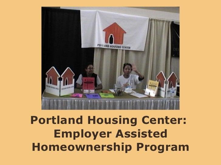 Portland Housing Center:  Employer Assisted Homeownership Program