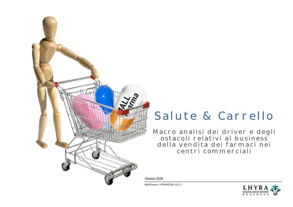 Salute & Carrello      Macro analisi dei driver e degli        ostacoli relativi al business       della vendita dei farma...