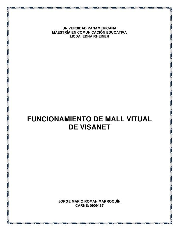 UNIVERSIDAD PANAMERICANA      MAESTRÍA EN COMUNICACIÓN EDUCATIVA              LICDA. EDNA RHEINER     FUNCIONAMIENTO DE MA...
