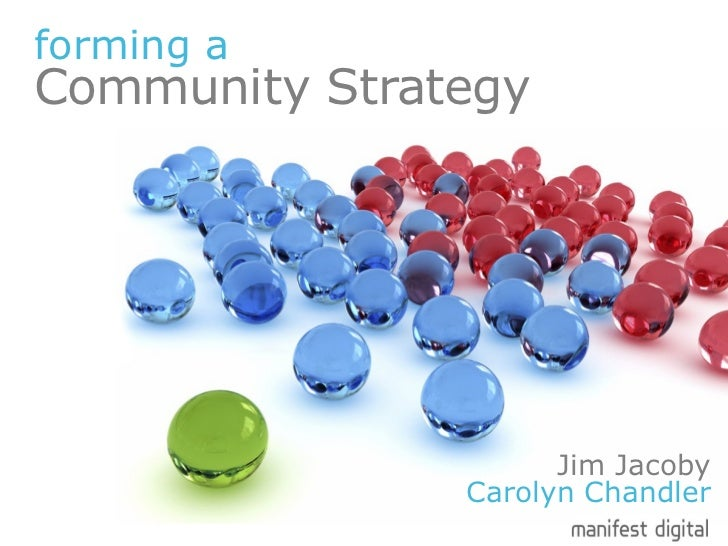 forming a  Community Strategy Jim Jacoby Carolyn Chandler