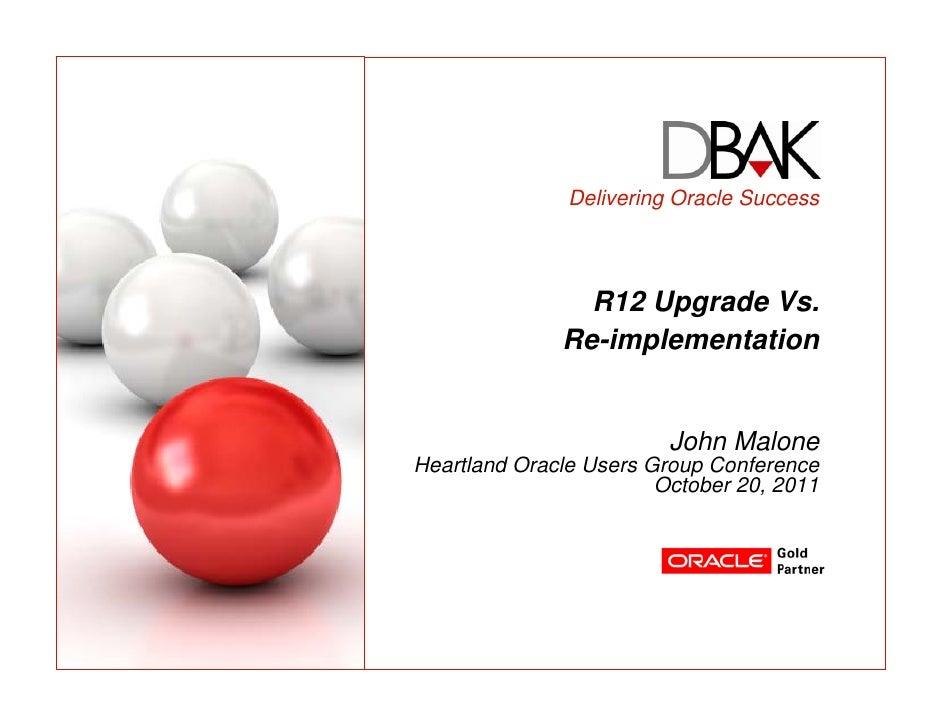 Malone r12 upgrade-versus-reimplementation