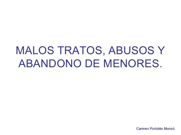 MALOS TRATOS, ABUSOS Y ABANDONO DE MENORES. Carmen Portolés MonzóCarmen Portolés Monzó