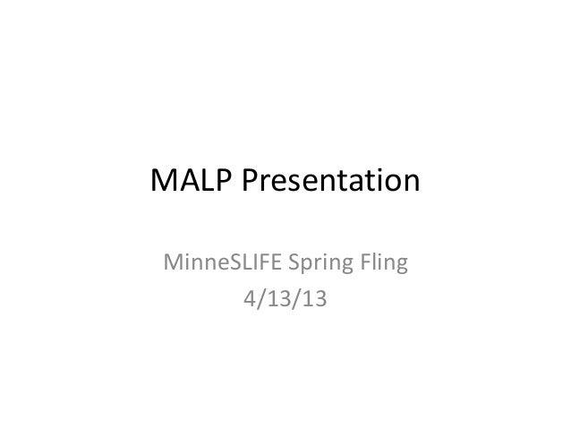 Malp presentation for spring fling