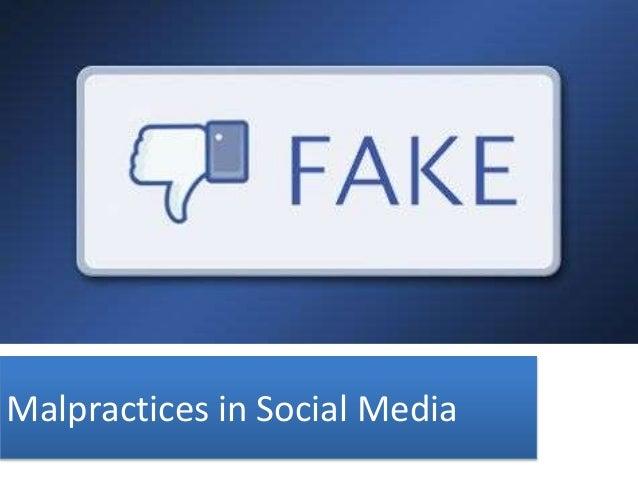Malpractices in Social Media