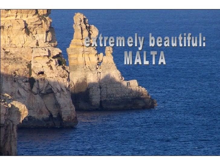 extremely beautiful: MALTA