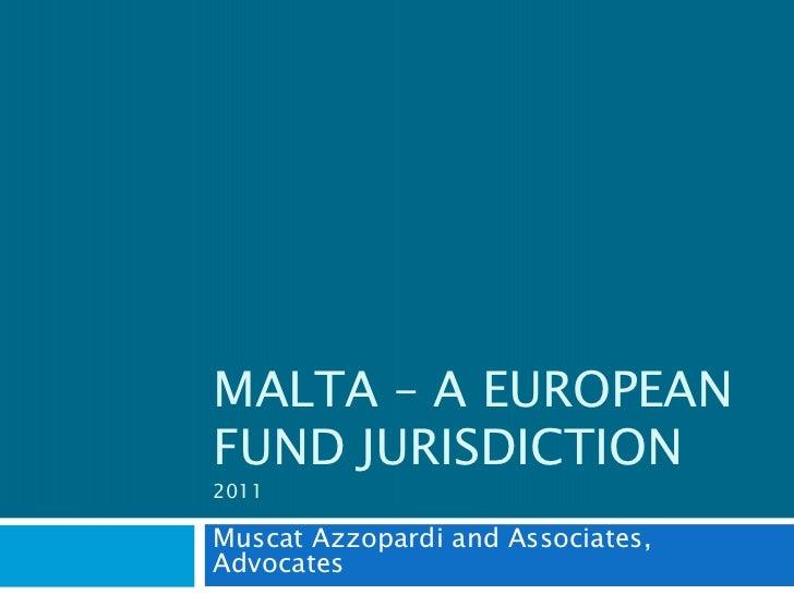 Malta  A European Fund Jurisdiction 2009