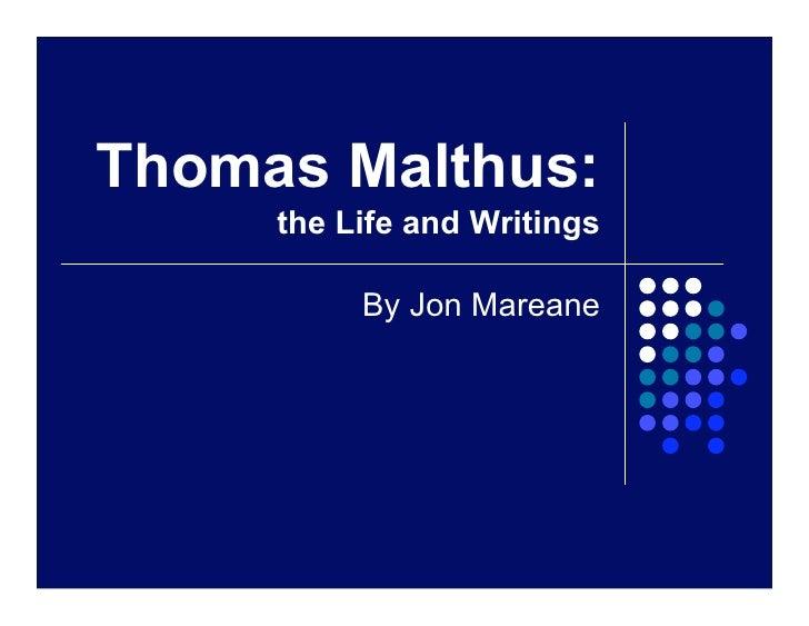 Thomas Malthus:      the Life and Writings            By Jon Mareane
