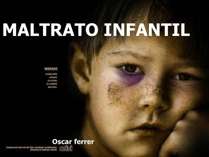 Oscar ferrer MALTRATO INFANTIL