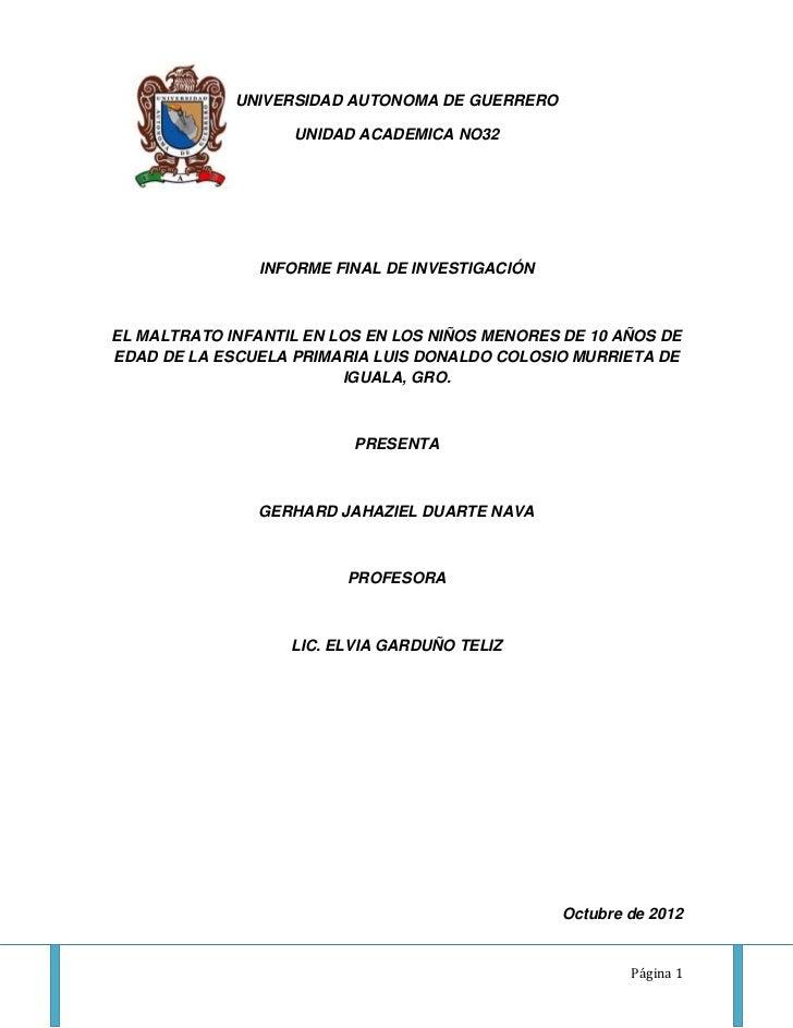 UNIVERSIDAD AUTONOMA DE GUERRERO                   UNIDAD ACADEMICA NO32                INFORME FINAL DE INVESTIGACIÓNEL M...