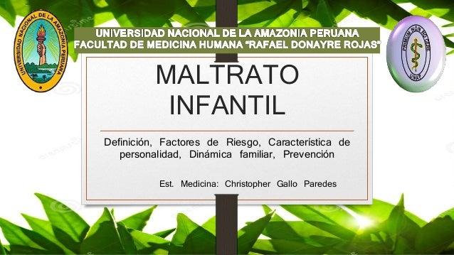 MALTRATO INFANTIL Definición, Factores de Riesgo, Característica de personalidad, Dinámica familiar, Prevención Est. Medic...