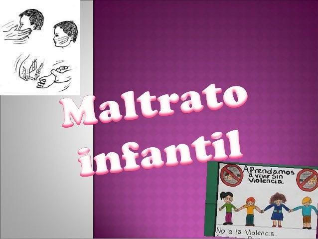 Se denomina maltrato infantil o abuso infantil a cualquier acción (física, sexual o emocional) u omisión no accidental en ...