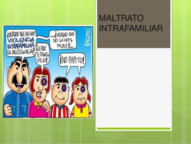 MALTRATO INTRAFAMILIAR