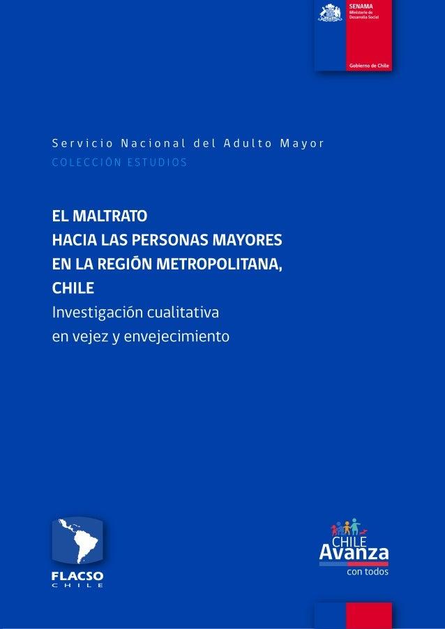 El maltrato hacia las personas mayores en la Región Metropolitana, Chile Investigación cualitativa en vejez y envejecimien...