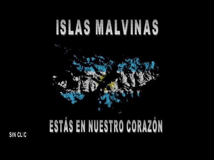 ISLAS MALVINAS ESTÁS EN NUESTRO CORAZÓN SIN CLIC