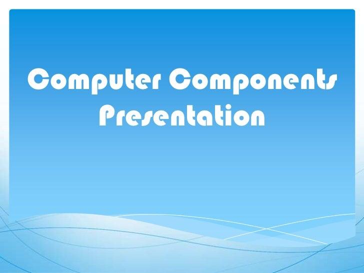 Malvin harding computer components presentation