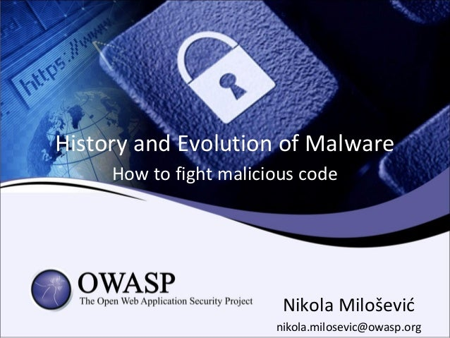History and Evolution of Malware     How to fight malicious code                         Nikola Milošević                 ...