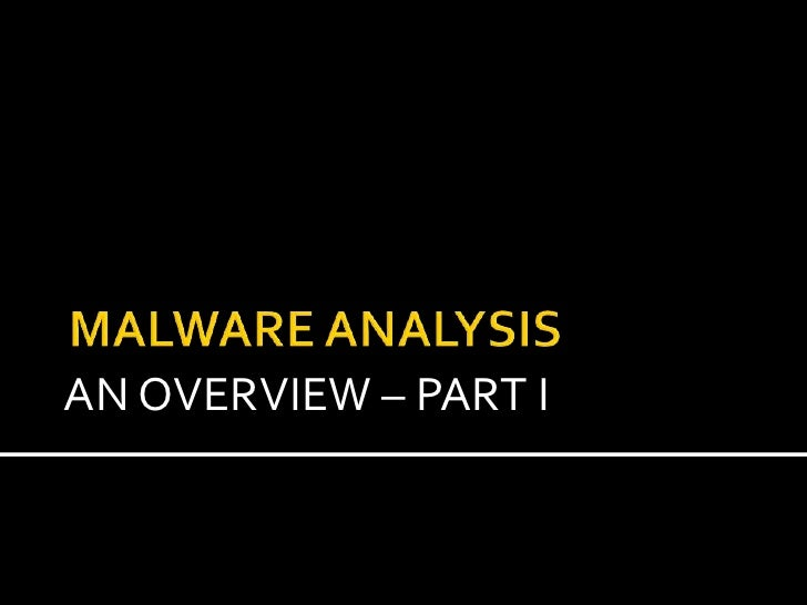 Malware Analysis -an overview by PP Singh