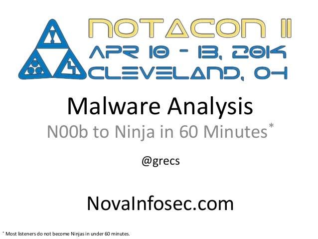Malware Analysis 101 - N00b to Ninja in 60 Minutes at Notacon on April 12, 2014