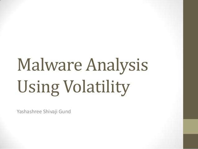 Malware Analysis Using Volatility Yashashree Shivaji Gund