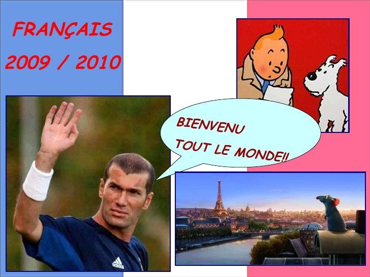 BIENVENU TOUT LE MONDE!! FRANÇAIS 2009 / 2010