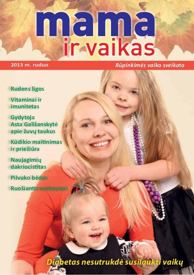 2013 m. ruduo Rūpinkimės vaiko sveikata Rudens ligos Vitaminai ir imunitetas Gydytoja Asta Gališanskytė apie žuvų taukus K...