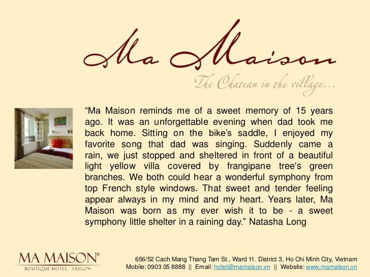 """""""Ma Maison reminds me of a sweet memory of 15 years ago. It was an unforgettable evening when dad took me back home. Sitti..."""
